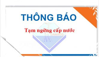 Ngày 11-12/12/2019, Dawaco tạm ngừng cung cấp nước một số khu vực thuộc địa bàn quận Sơn Trà.