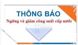 Ngày 16-17/11/2019, Dawaco tạm ngừng cấp nước và giảm công suất cấp nước một số khu vực trên địa bàn thành phố Đà Nẵng.